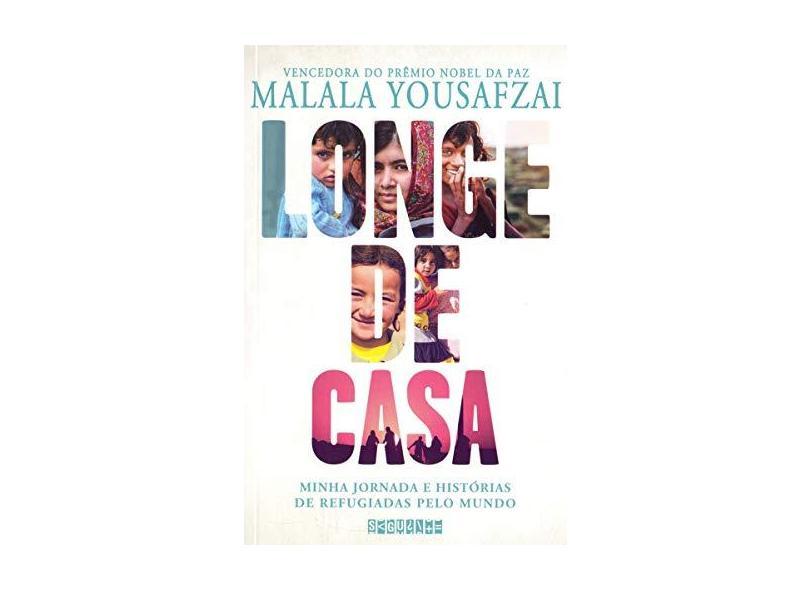 Longe de casa: Minha jornada e histórias de refugiadas pelo mundo - Malala Yousafzai - 9788555340826