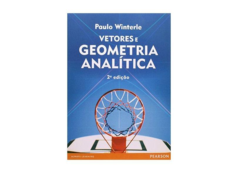 Vetores e Geometria Analítica - 2ª Ed. 2014 - Winterle, Paulo - 9788543002392