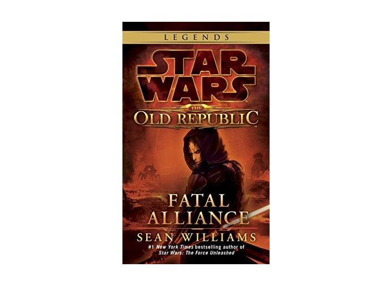 "Star Wars - The Old Republic - Fatal Alliance - ""williams, Sean"" - 9780345511331"