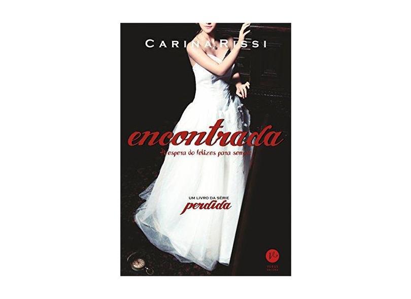 Encontrada: À Espera do Felizes para Sempre - Série Perdida - Vol. 2 - Carina Rissi - 9788576863182