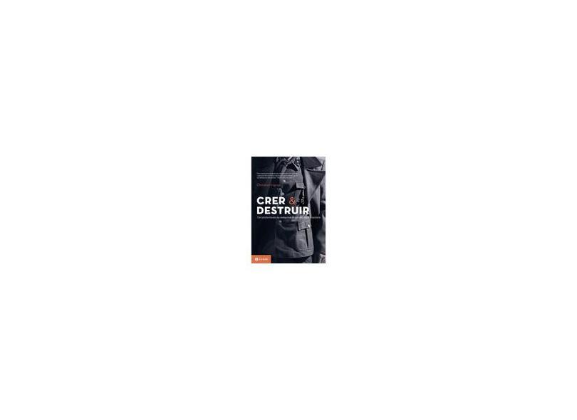 Crer & Destruir - Os Intelectuais na Máquina de Guerra S S Nazista - Ingrao, Christian - 9788537814062