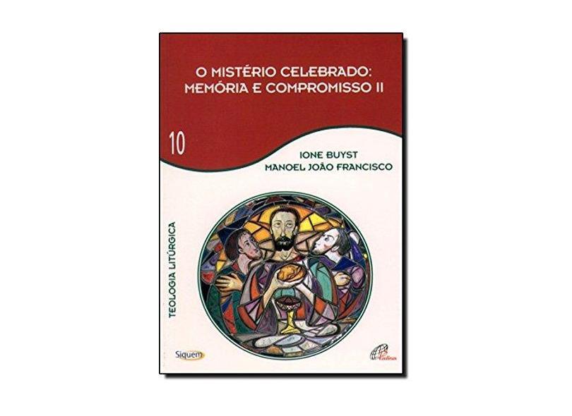 O Mistério Celebrado. Memória e Compromisso 2 - Volume 10 - Ione Buyst - 9788535612158