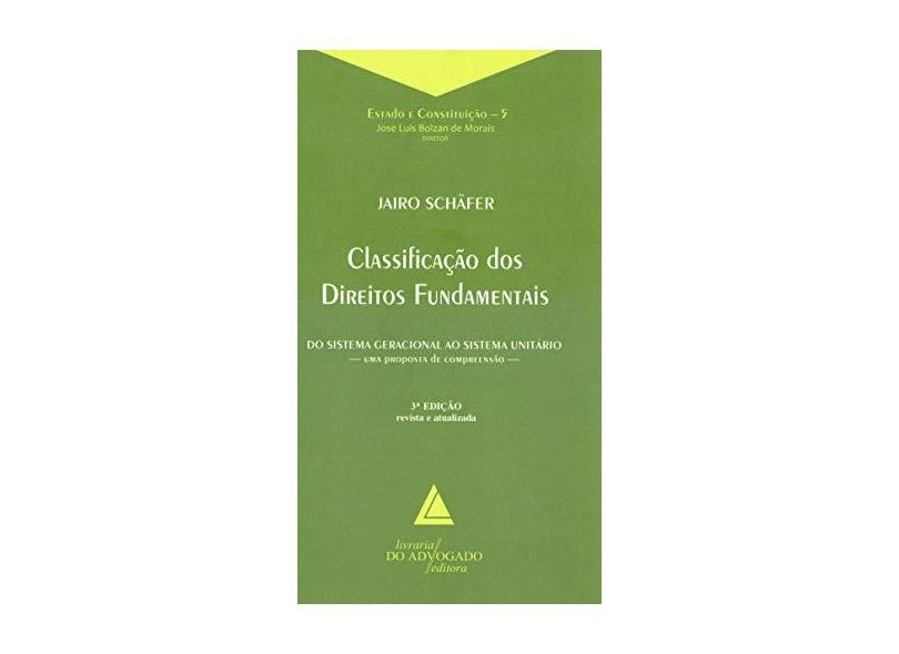 Classificação Dos Direitos Fundamentais - 3ª Ed. 2018 - Schafer,jairo Gilberto - 9788595900486