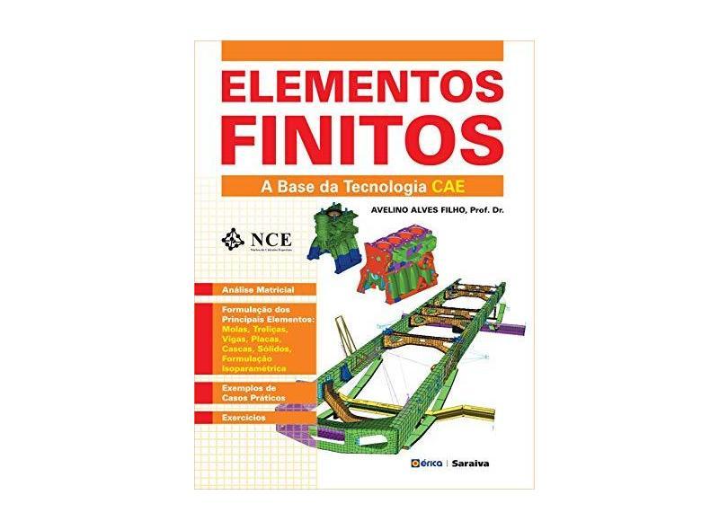 Elementos Finitos - A Base da Tecnologia Cae - F., Avelino Alves - 9788571947412