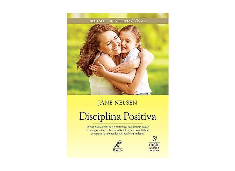 Disciplina Positiva - 3ª Ed. 2015 - Nelsen, Jane - 9788520439975