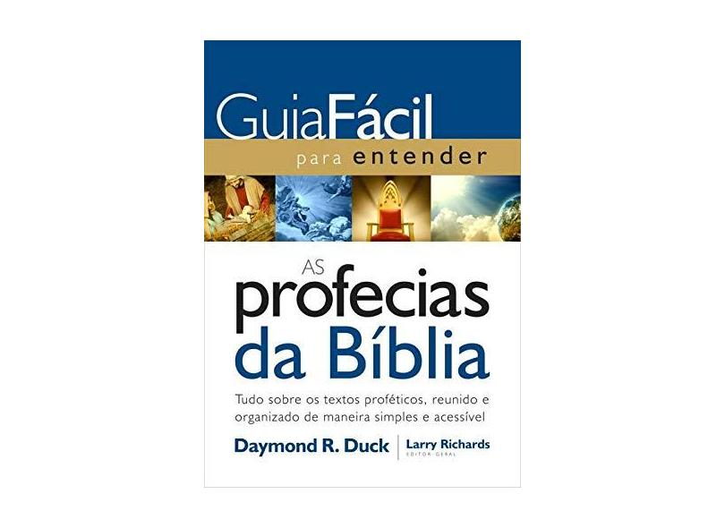 Guia Fácil Para Entender As Profecias da Bíblia - Duck, Daymond - 9788578605636