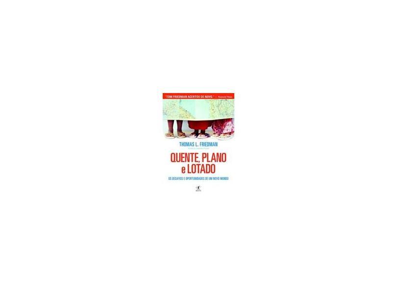 Quente, Plano e Lotado - Friedman , Thomas L. - 9788573029796