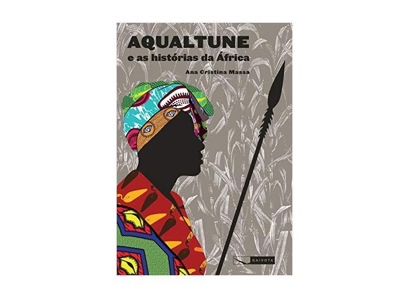 Aqualtune e As Histórias da África - Massa, Ana Cristina - 9788564816237