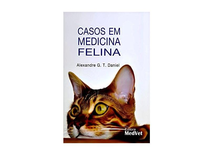 Casos Em Medicina Felina - Daniel, Alexandre G. T. - 9788562451379