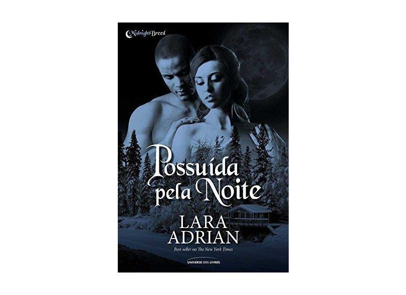 Possuída Pela Noite - Lara Adrian - 9788579308536