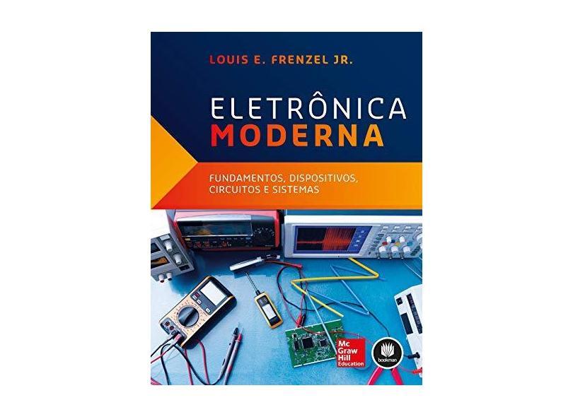 Eletrônica Moderna - Louis E. Frenzel Jr. - 9788580555356