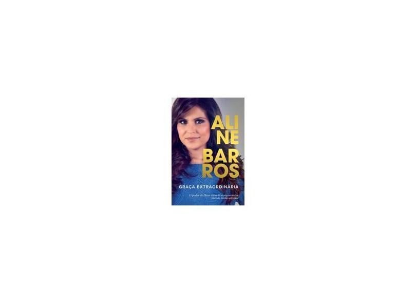 Graça Extraordinária - Aline Barros - 9788578607685