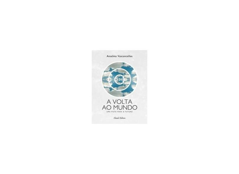 """A Volta Ao Mundo - """"vasconcellos, Anselmo"""" - 9789895122165"""