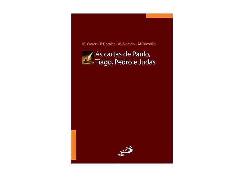 As Cartas de Paulo, Tiago, Pedro e Judas - M. Carrez - 9788534906272