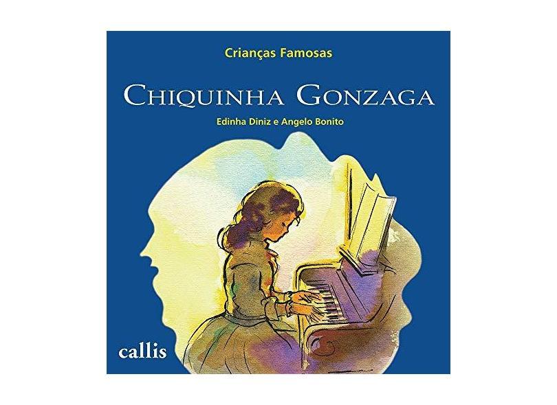 Criancas Famosas - Chiquinha Gonzaga - Diniz, Edinha - 9788574163741
