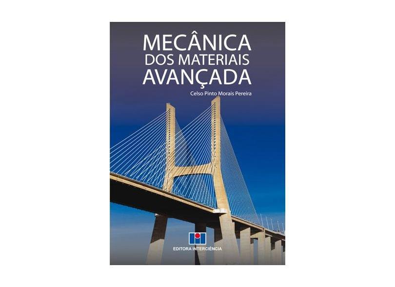Mecânica Dos Materiais - Avançada - Pereira, Celso Pinto Morais - 9788571933347