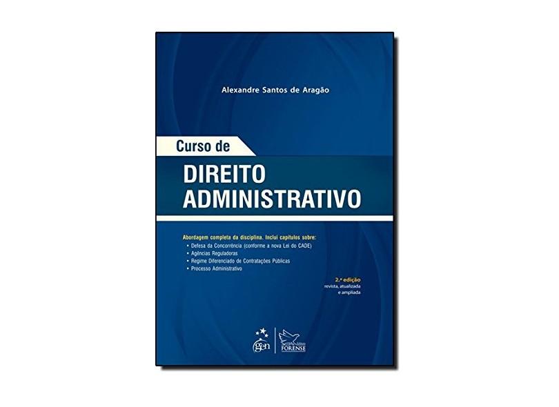 Curso de Direito Administrativo - 2ª Ed. 2013 - Aragao, Alexandre Santos De - 9788530945824