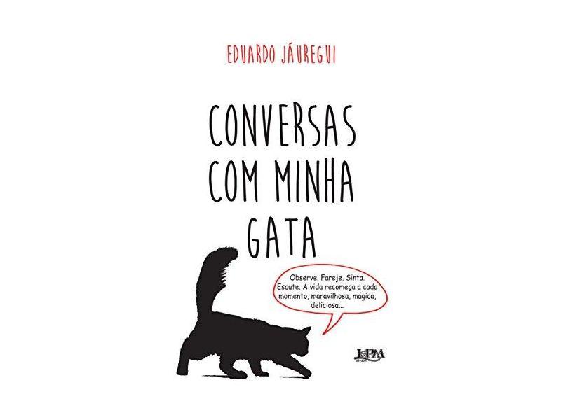 Conversas Com Minha Gata - Jáuregui, Eduardo - 9788525431714