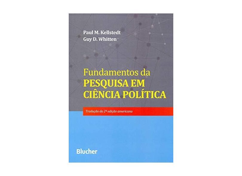 Fundamentos da Pesquisa em Ciência Política - Paul M. Kellstedt - 9788521209980