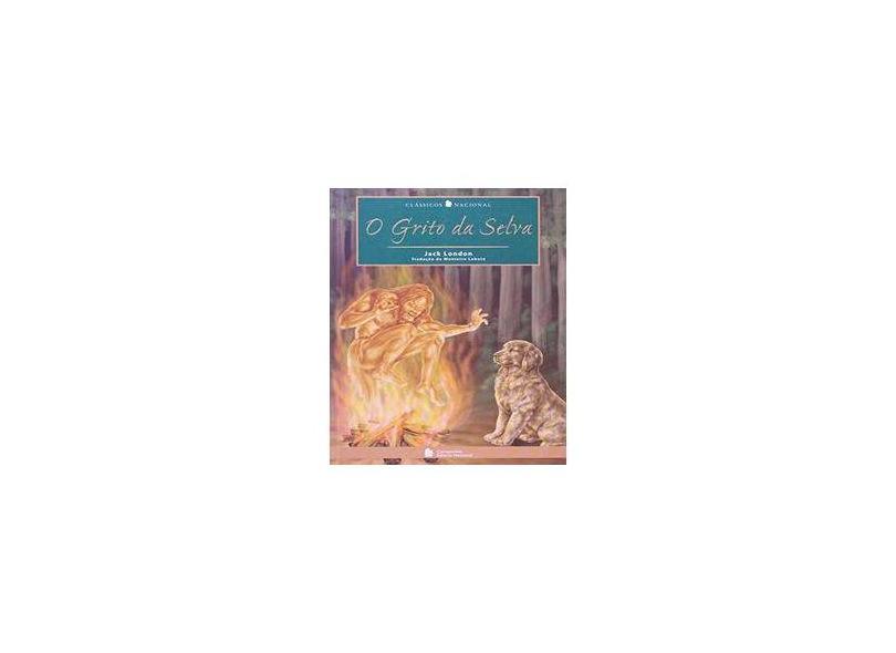 O Grito da Selva 2ª Edição 2007 - London, Jack - 9788504010831