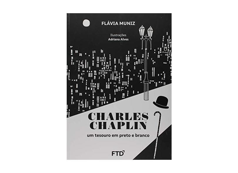 Charles Chaplin – Um Tesouro Em Preto e Branco - Muniz,flávia - 9788596009690