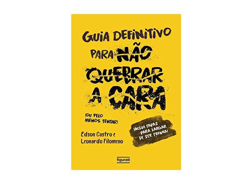 Guia Definitivo Para Não Quebrar a Cara: (ou Pelo Menos Tentar) - Edson Castro - 9788567871967