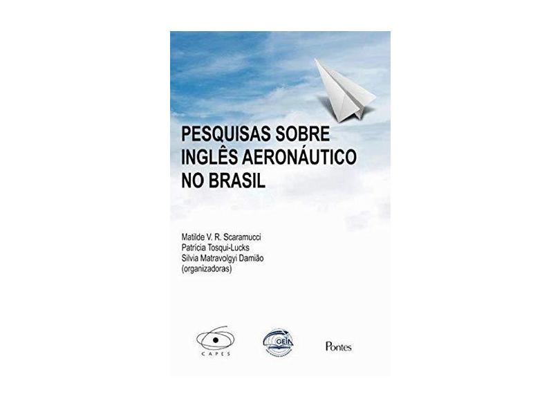Pesquisas Sobre Inglês Aeronáutico no Brasil - Matilde V.R. Scaramucci - 9788571139985