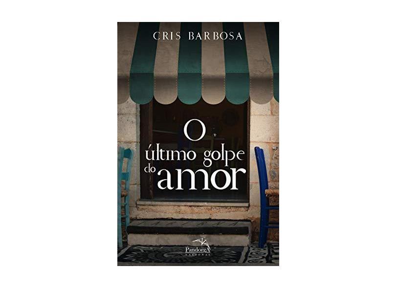 O último Golpe do Amor - Cris Barbosa - 9788584423132