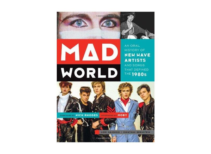 Mad World - An Oral History Of New Wave Artists And Songs That Defined The 1980S - Bernstein, Jonathan - 9781419710971