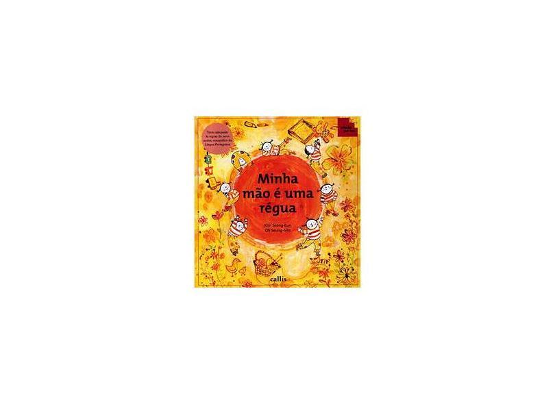 Minha Mão É um Régua - 2ª Ed. - Kim, Seong-eun - 9788574165110