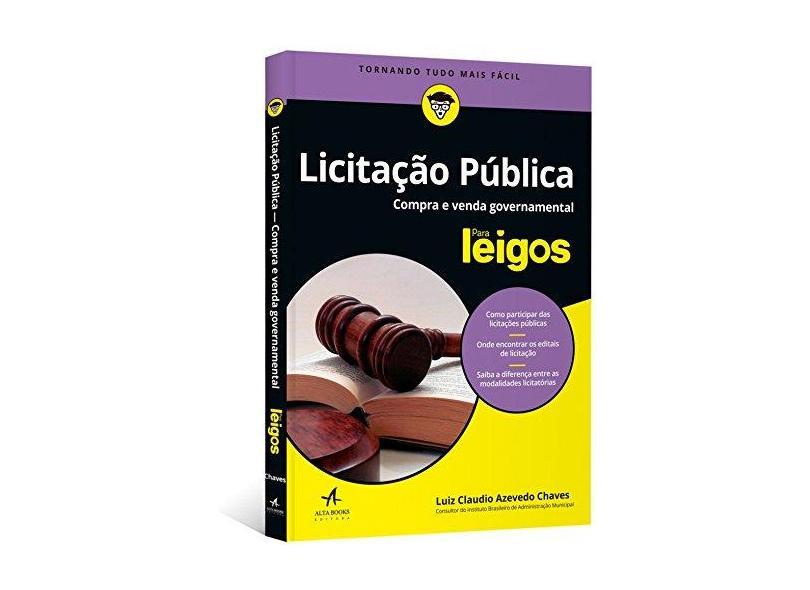 Licitação Pública Para Leigos. Compra e Venda Governamental - Luiz Claudio Azevedo Chaves - 9788550800295