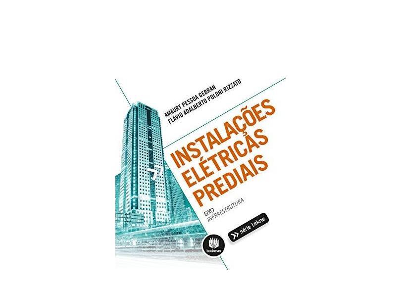 Instalações Elétricas Prediais - Gebran, Amaury Pessoa; - 9788582604199