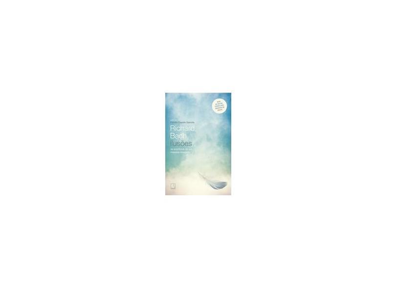 Ilusões: As Aventuras De Um Messias Indeciso - Richard Bach - 9788501011947