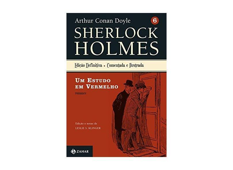 Sherlock Holmes - Edição Definitiva - Comentada e Ilustrada - Vol. 6 - Arthur Conan Doyle - 9788537801710