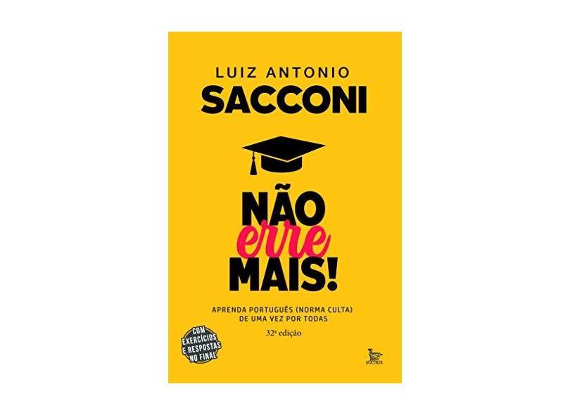 Não Erre Mais - Aprenda Português (norma Culta) De Uma Vez Por Todas - Sacconi, Luiz Antonio - 9788582304242