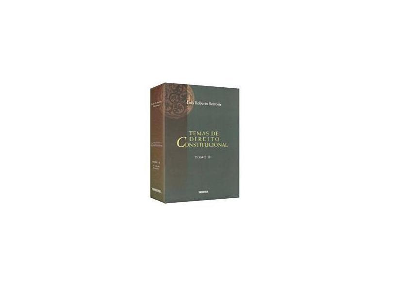 Temas de Direito Constitucional - Tomo III - 2ª Edição - Barroso, Luis Roberto - 9788571476868