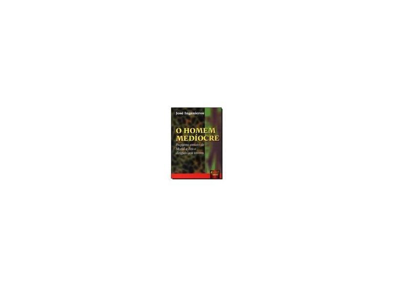 Homem Medíocre - Ingenieros, Jose - 9788536201726