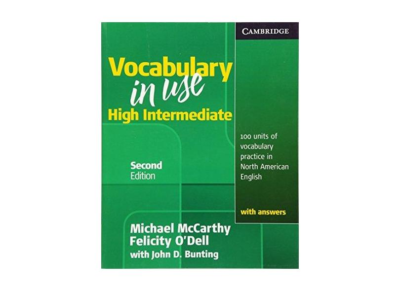 Vocabulary in Use, High Intermediate: 100 Units of Vocabulary Practice in North American English with Answers - Felicity O'Dell - 9780521123860