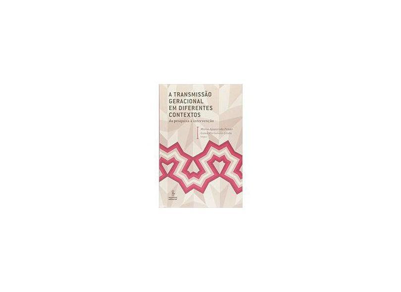 A Transmissão Geracional em Diferentes Contextos - Da Pesquisa À Intervenção - Costa, Liana Fortunato; Penso, Maria Aparecida - 9788532304940