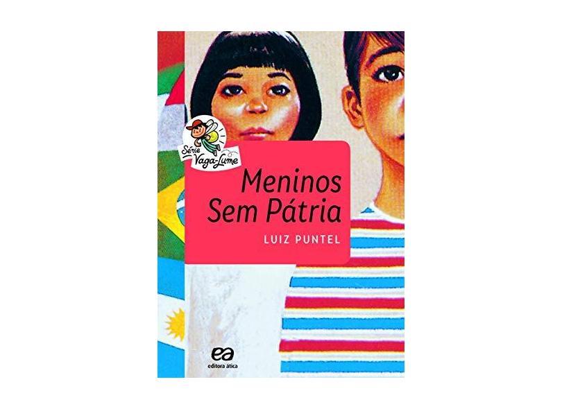 Meninos Sem Pátria - Col. Vaga-Lume - Puntel, Luiz; - 9788508181407