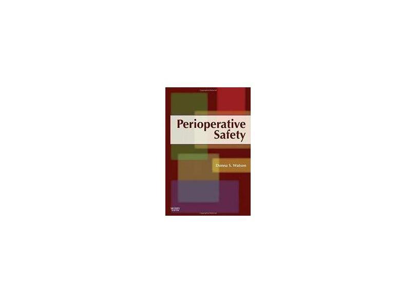PERIOPERATIVE SAFETY - Watson - 9780323069854