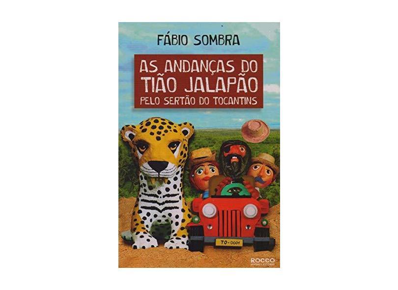 As Andanças do Tião Jalapão Pelo Sertão do Tocantins - Sombra, Fábio - 9788579804199