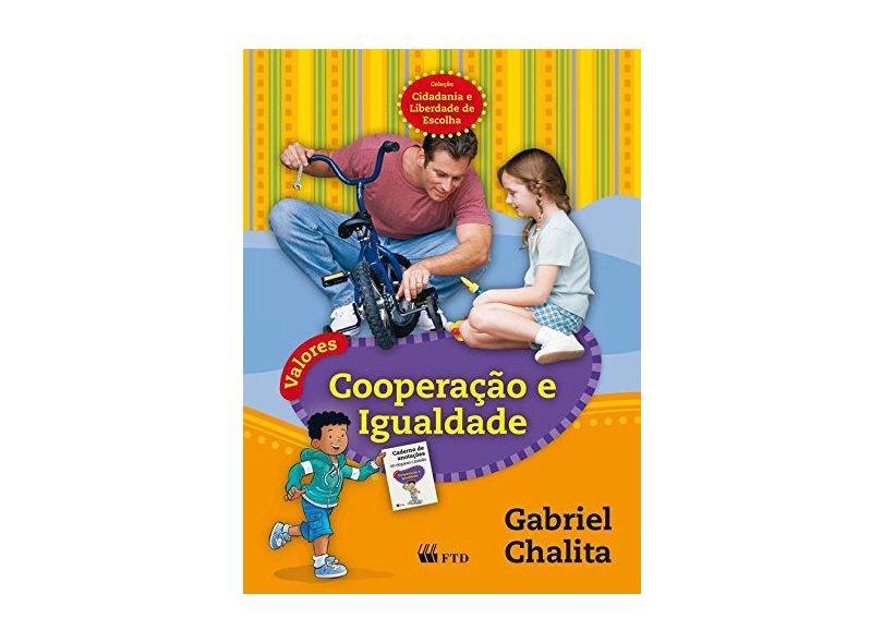 Cooperação e Igualdade: Coleção Cidadania e Liberdade de Escolha - Gabriel Chalita - 9788532279712