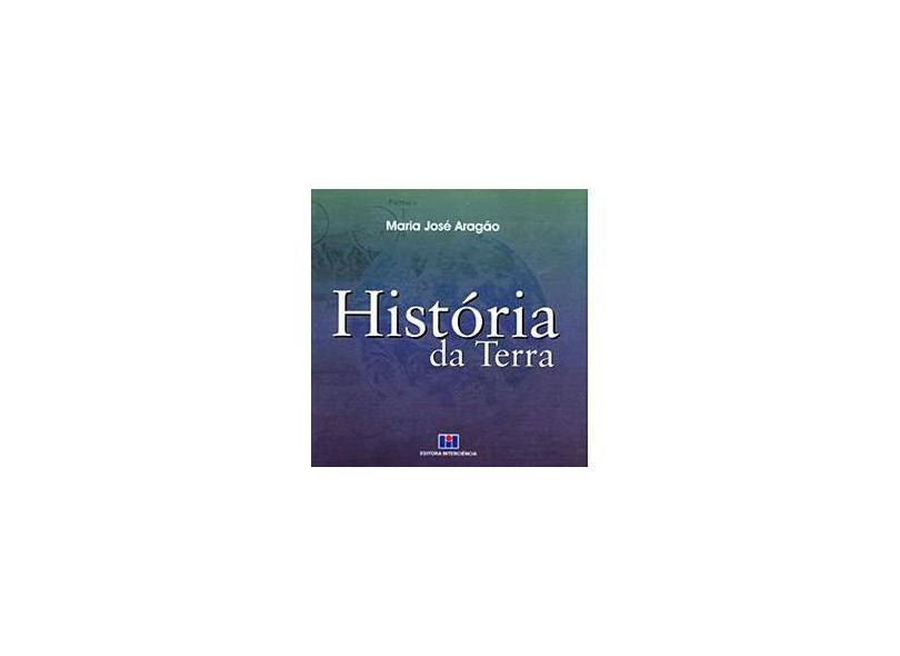 História da Terra - Maria José Aragão - 9788571931978