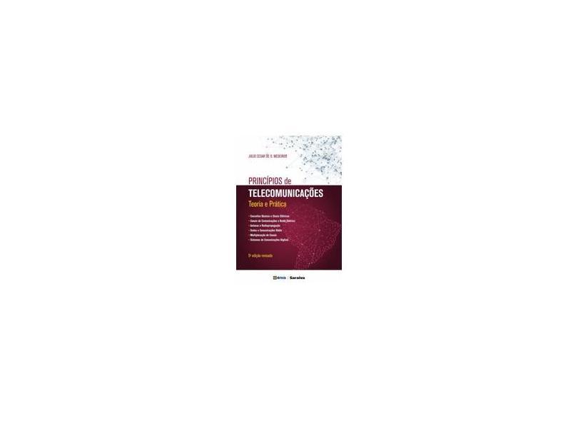 Princípios de Telecomunicações. Teoria e Prática - Júlio César De Oliveira Medeiros - 9788536516288