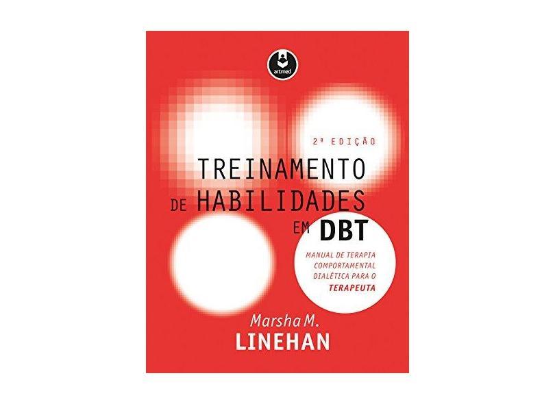Treinamento de Habilidades em DBT. Terapeuta - Marsha M. Linehan - 9788582714522
