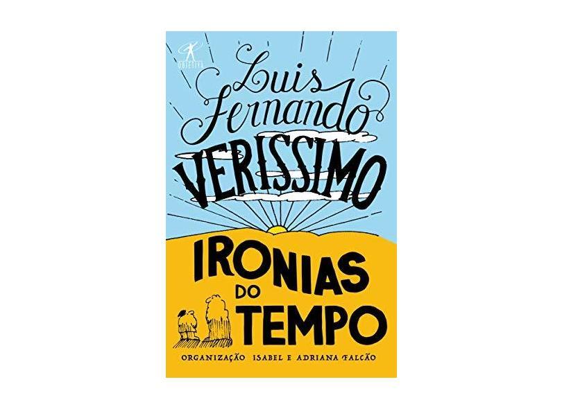Ironias do tempo - Luis Fernando Verissimo - 9788547000738