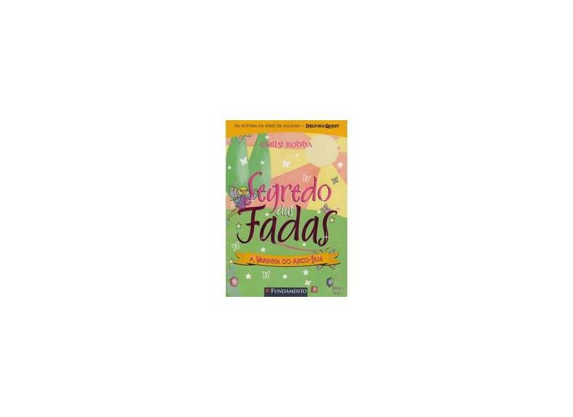 Segredo das Fadas 2.4 - A Varinha do Arco-íris - Rodda, Emily - 9788576763949