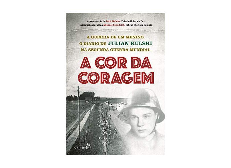 A Cor da Coragem - Kulski, Julian - 9788565859721