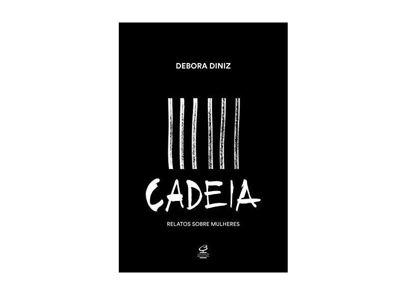 Cadeia - Relato Sobre Mulheres - Diniz, Debora - 9788520012642